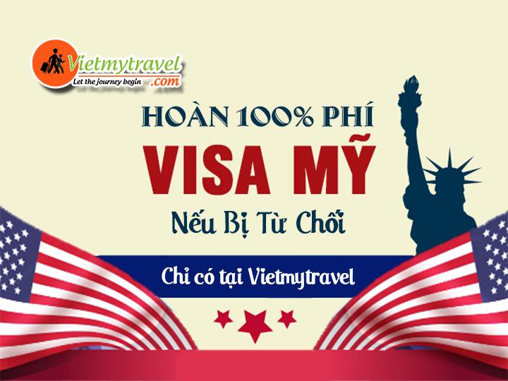 Dịch vụ làm Visa Mỹ - Hoàn phí 100% nếu rớt. Chỉ có tại Vietmytravel.